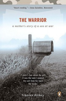 The Warrior: A Mother's Story of a Son at War - Frances Richey