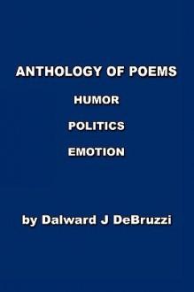 Anthology of Poems - Dalward J Debruzzi