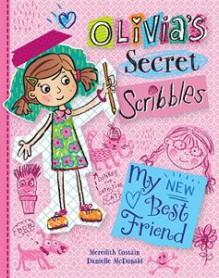 Olivia's Secret Scribbles: My New Best Friend - Meredith Costain,Danielle McDonald