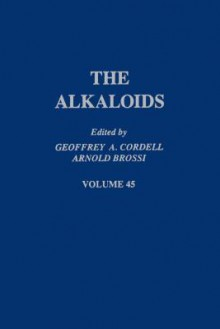 The Alkaloids, Volume 45 - Geoffrey A. Cordell, Arnold Brossi