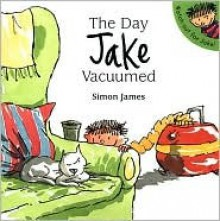 The Day Jake Vacuumed - Simon James