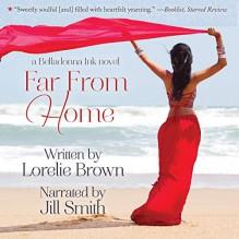 Far From Home (Belladonna Ink #1) - Jill Eileen Smith,Lorelie Brown