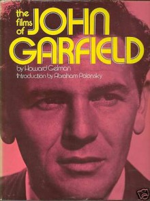 The Films of John Garfield - Howard Gelman, Abraham Polonsky