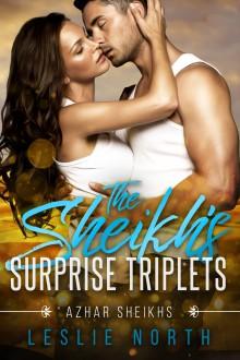 The Sheikh's Surprise Triplets (Azhar Sheikhs Book 3) - Leslie North