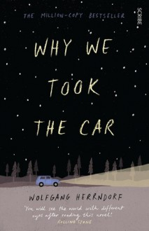 Why We Took the Car - Tim Mohr,Wolfgang Herrndorf