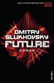 Future - Dmitry Glukhovsky