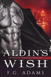 Aldin's Wish (Enchanted Immortals) (Volume 1) - F. G. Adams,Daryl Banner