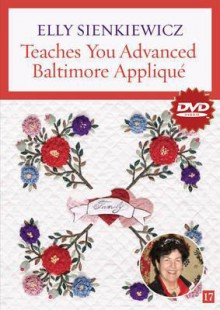 Elly Sienkiewicz Teaches You Advanced Baltimore Applique - Elly Sienkiewicz