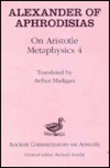On Aristotle Metaphysics - W. E. Dooley, Alexander of Aphrodisias, Patrick Madigan