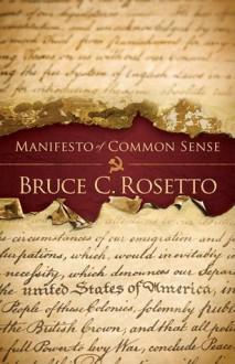 Manifesto of Common Sense - Bruce C. Rosetto