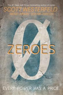 Zeroes - Scott Westerfeld,Deborah Biancotti,Margo Lanagan