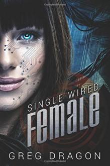 Single Wired Female - Greg Dragon