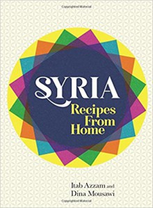 Our Syria: Recipes from Home - Itab Azzam, Dina Mousawi