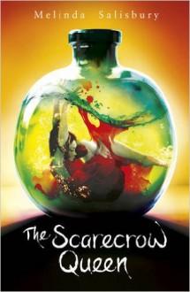 The Scarecrow Queen - Melinda Salisbury