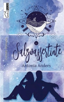 Salzwassertinte - Antonia Anders