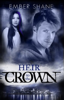 Heir to the Crown - Ember Shane