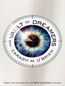 The Vault of Dreamers - Caragh M. O'Brien, Emily Woo Zeller