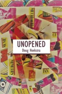 Unopened - Doug Hoekstra