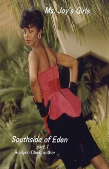 Southside of Eden Part 1 - Roslynn Clark