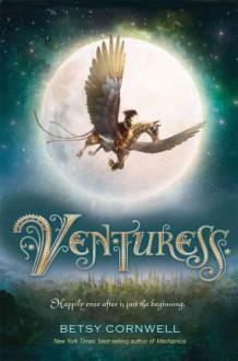 Venturess - Betsy Cornwell