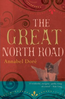 The Great North Road - Annabel Dore
