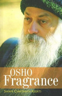Osho Fragrance - Swami Chaitanya Keerti