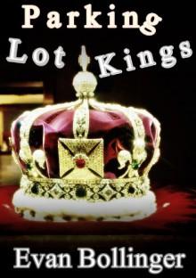 Parking Lot Kings - Evan Bollinger