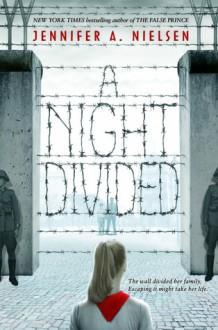 A Night Divided - Jennifer A. Nielsen