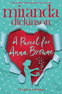 A Parcel for Anna Browne - Miranda Dickinson