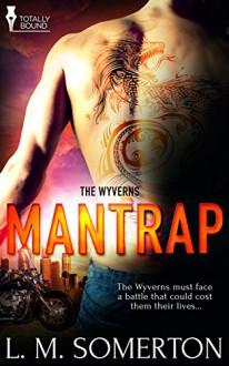 Mantrap (The Wyverns Book 1) - L.M. Somerton