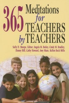 365 Meditations for Teachers by Teachers - Sally D. Sharpe