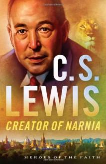 C. S. Lewis (Heroes of the Faith) - Sam Wellman