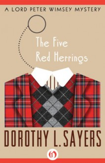 The Five Red Herrings - Dorothy L. Sayers