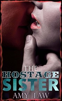 The Hostage Sister (Hellriders, #2) - Amy Law