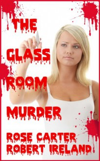 The Glass Room Murder - Rose Carter;Robert Ireland