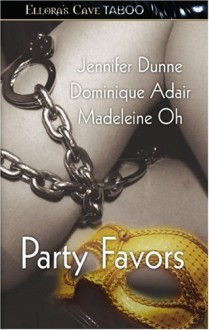 Party Favors - Jennifer Dunne, Madeleine Oh, Dominique Adair