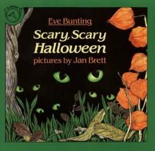 Scary, Scary Halloween - Eve Bunting, Jan Brett
