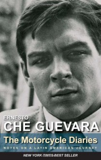 The Motorcycle Diaries: Notes on a Latin American Journey - Ernesto Guevara, Aleida Guevara March