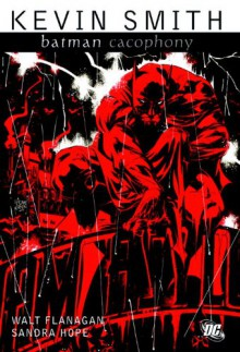 Batman: Cacophony - Kevin Smith, Walter Flanagan