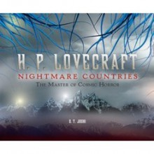 H.P. Lovecraft: Nightmare Countries: The Master of Cosmic Horror - S.T. Joshi
