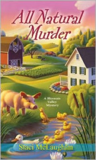 All Natural Murder - Staci McLaughlin