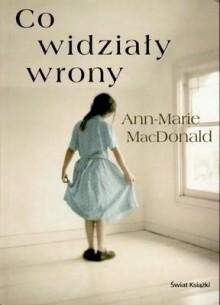 Co widziały wrony - Ann-Marie MacDonald