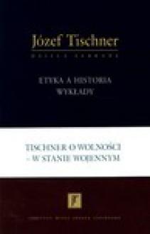 Etyka a historia Wykłady - Józef Tischner