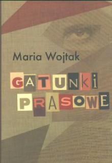 Gatunki prasowe - Maria Wojtak