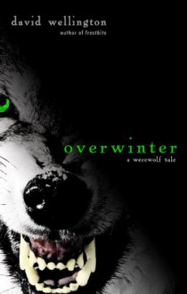 Overwinter - David Wellington