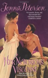 Her Notorious Viscount - Jenna Petersen