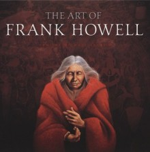 The Art of Frank Howell - Michael French