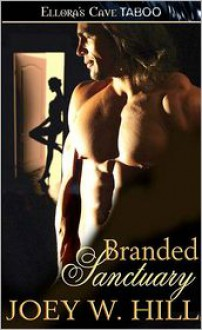 Branded Sanctuary (Nature of Desire Series #7) - Joey W. Hill