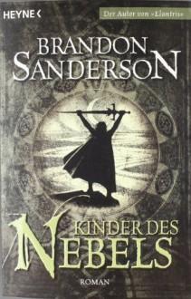 Kinder des Nebels - Brandon Sanderson,Michael Siefener,Geoff Taylor