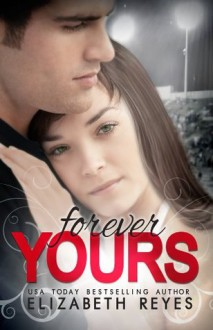Forever Yours (The Moreno Brothers, #1.5) - Elizabeth Reyes